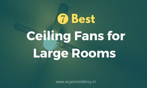 Ceiling Fans for Large Rooms in India