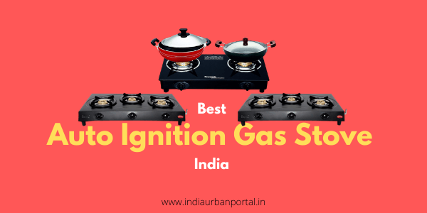 Best Auto Ignition Gas Stove India
