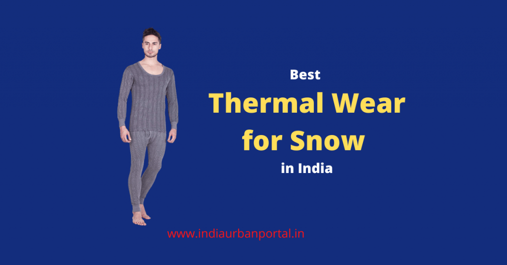 Best Thermal Wear for Snow in India