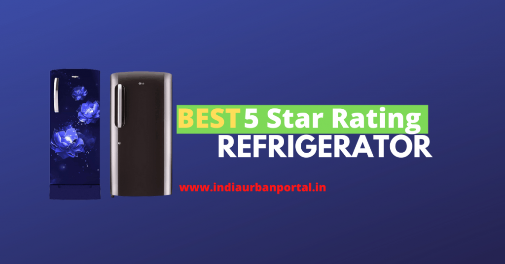 Best 5 Star Rating Refrigerator in India